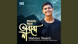 Tomay Ar Vabbona Mahtim Shakib Mp3 Song Download