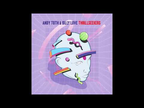 Andy Toth & Billy Love - Thrillseekers (DJ Godfather Remix)