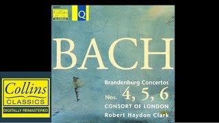Bach - Brandenburg Concertos 4, 5 and 6 - Consort Of London - Robert Haydon
