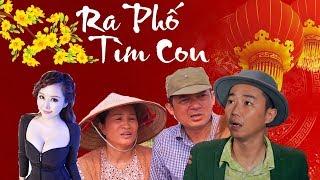 Phim Hài Tết 2018 - Ra Phố Tìm Con
