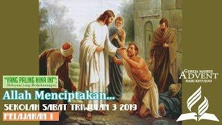 Sekolah Sabat Dewasa Triwulan 3 2019 Pelajaran 1 Allah Menciptakan... (ASI)