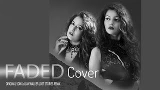 FADED LOST STORIES REMIX (COVER)  Feat: Rubina Dilaik | Srishty Rode
