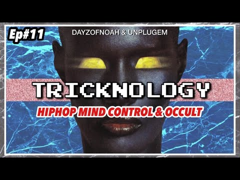 TRICKNOLOGY: Ep 11- The HIPHOP Occult History and Mind Control in Music
