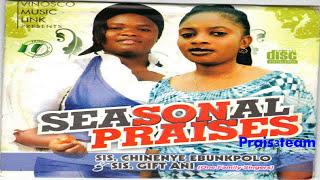 Chinenye Ebunkpolo & Gift Ani - Seasonal Praises