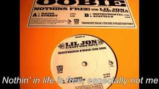 Lil Jon ft.  Oobie - Nothings free [lyrics]