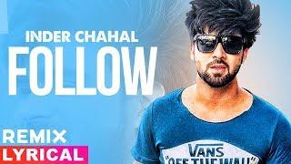 Follow (Lyrical Remix)  Inder Chahal Feat Whistle  Latest Punjabi Songs 2019