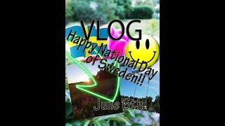 Vlog~June 6th Happy National Day of Sweden😍🇸🇪