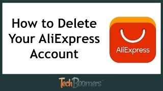 Comment faire pour Supprimer Votre Compte AliExpress