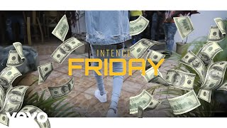 Intence - Friday (Official Music Video)