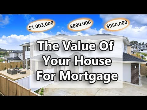 How do New Zealand banks determine the value of your house for a mortgage?