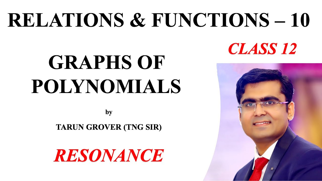 Graphs of Polynomials   Relations & Functions - 10   Class 12   JEE Main   JEE Advanced   CBSE