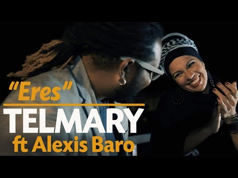Telmary & Habanasana - Eres (Video Oficial) Ft. Alexis Baro