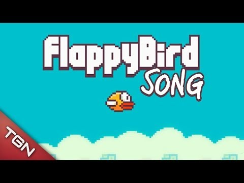 FLAPPY BIRD SONG BY ITOWNGAMEPLAY