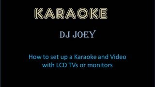 How To set up Video DJ - Karaoke DJ and LCD Monitors