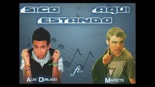 Alex Doblado ft. Mariote - Sigo estando aqui YouTube Videos