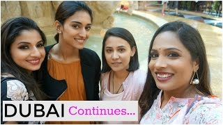 DUBAI Continues ... Meet & Greet, Glow Garden & lot more | ShrutiArjunAnand