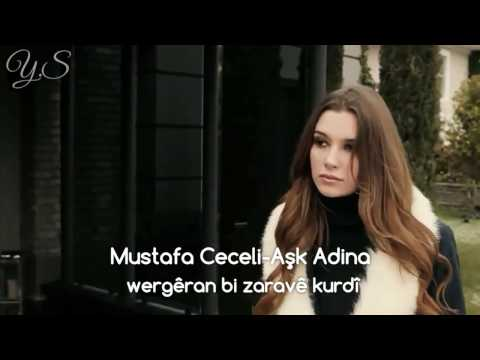 Mustafa Ceceli - Aşk Adina |Kurdish Subtitle| ژێر نڤسینا کوردی