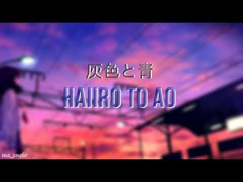 Romaji+English『Haiiro To Ao』by Kenshi Yonezu (+Masaki Suda)「BOOTLEG」