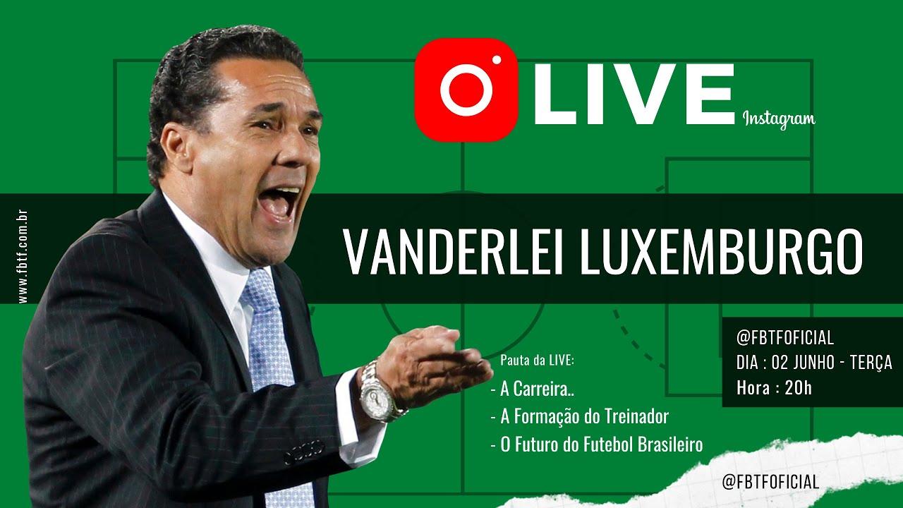 Vanderlei Luxemburgo x FBTF LIVE