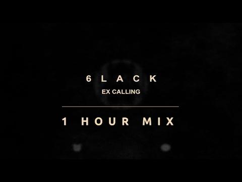 6LACK - Ex calling | 1 hour VERSION