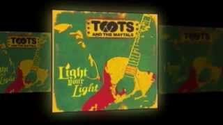 Toots and the Maytals - Light Your Light- Premature
