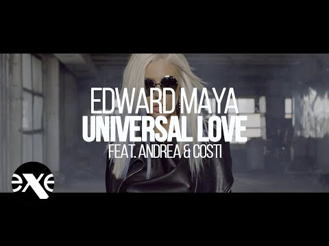 EDWARD MAYA FEAT ANDREA & COSTI - Universal Love (Official Video)