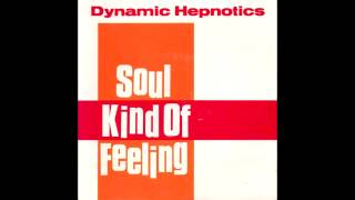 Dynamic Hepnotics - Soul Kind Of Feeling