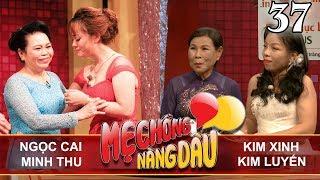 MOTHER&DAUGHTER-IN-LAW| Ep 37 UNCUT| Ngoc Cai - Minh Thu | Kim Xinh - Kim Luyen| 251117👭