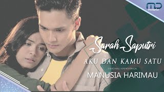 Sarah Saputri - Aku dan Kamu Satu (Official Music Video) I OST. Manusia Harimau