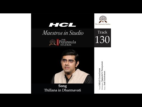 Thillana in Dharmavati-Sikkil Gurucharan-HCL Maestros in Studio- Live @TPS