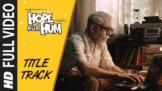 Full : Hope Aur Hum (Title Song) | Naseeruddin Shah, Sonali Kulkarni