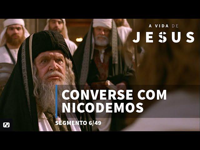 Converse com Nicodemos | João 3:1-21 | A vida de Jesus | Portugues | 6/49