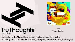 Quantic - Transatlantic - Tru Thoughts Jukebox