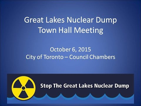 Great Lakes Nuclear Dump Town Hall - Oct 6, 2015 - City of Toronto