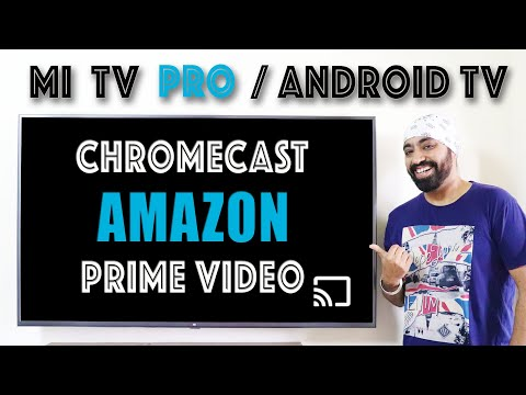 Watch Amazon Prime Videos On All Mi TV PRO & Android TVs With Built-in Chromecast
