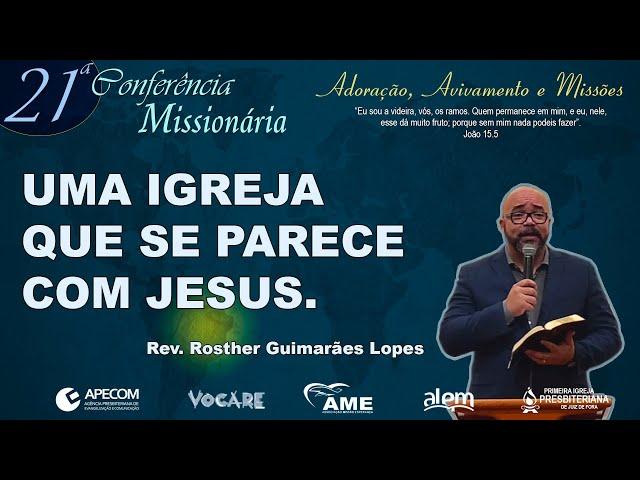 Uma Igreja que se Parece com Jesus (Lucas 8.1-3) | Rev. Rosther Guimarães Lopes [1IPJF]