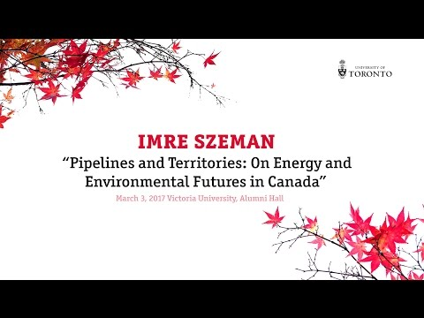"""Imre Szeman: """"Pipelines and Territories: On Energy and Environmental Futures in Canada""""."""