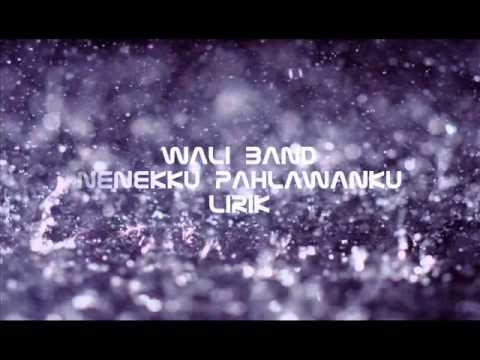 Wali Band - Nenekku Pahlawanku [Lirik] [HD]