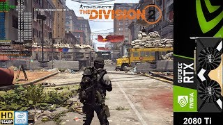 The Division 2 Max Settings 2560x1440 | RTX 2080 Ti | i9 9900K 5GHz