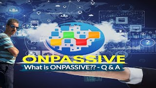 What Is ONPASSIVE - Q&A