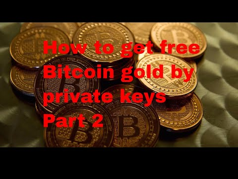 How To Get Free Bitcoin Gold By Private Keys Part 2