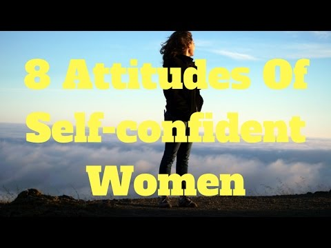 8 Attitudes Of Selfconfident Women