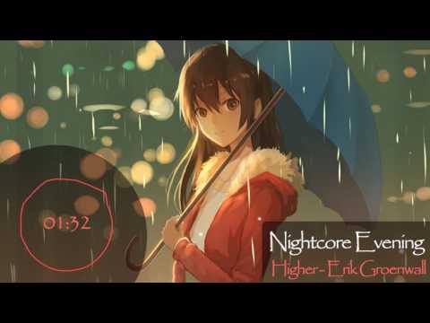 Nightcore - Higher 「Erik Groenwall 」