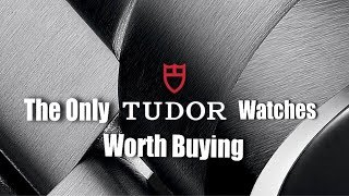 The Only Tudor Watches Worth Buying...