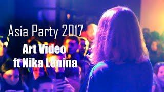 Asia Party 2017 / Nika Lenina ft Art Video