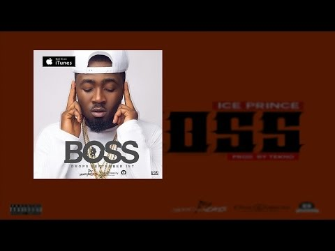 Ice Prince - Boss (OFFICIAL AUDIO 2015)