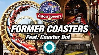 The Former Coasters of Alton Towers (Feat. Coaster Bot)