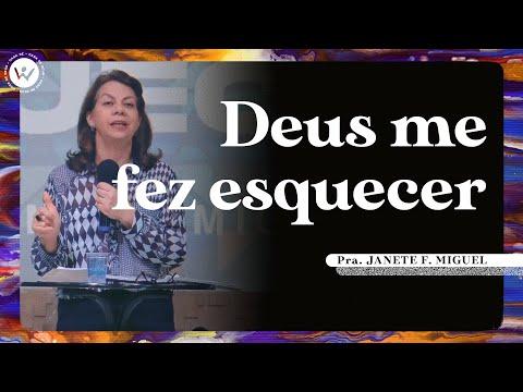 Deus me fez esquecer | Pra. Janete F. Miguel