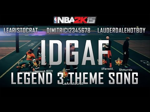 IDGAF (Legend 3 Theme Song) (Official Video) NBA 2K15
