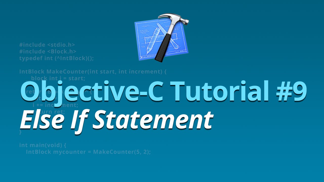 Objective-C Tutorial - #9 - Else If Statement